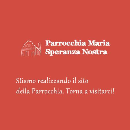 Sito Temporaneo Parrocchia Maria Speranza Nostra